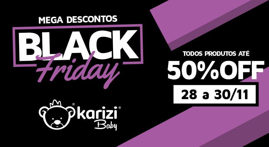 Blavk Friday Karizi Baby - 28 a 30/11